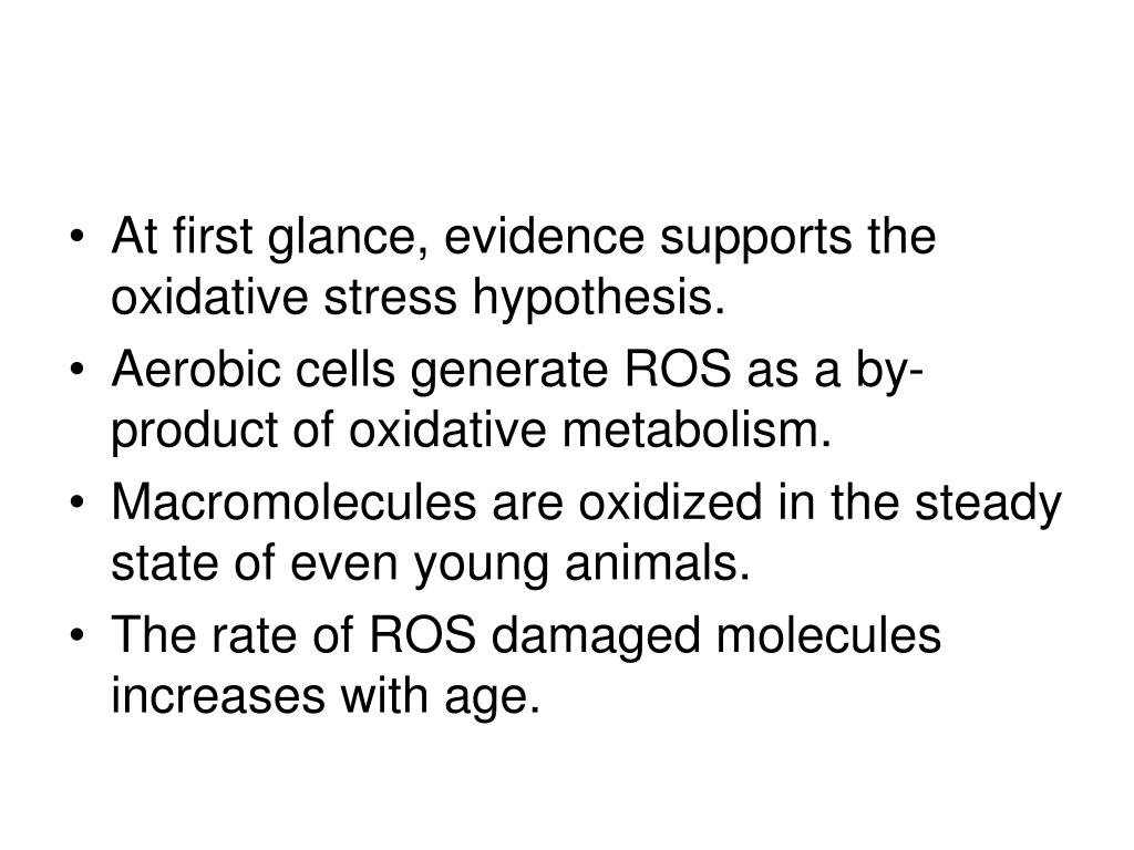 At first glance, evidence supports the oxidative stress hypothesis.