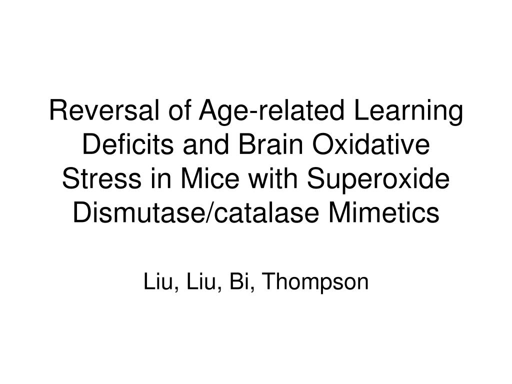 Reversal of Age-related Learning Deficits and Brain Oxidative Stress in Mice with Superoxide Dismutase/catalase Mimetics