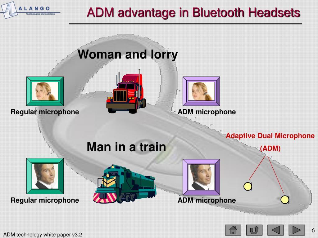 ADM advantage in Bluetooth Headsets