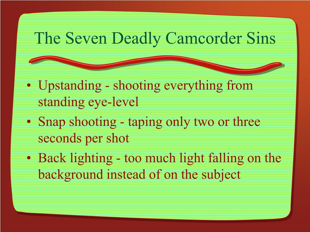 The Seven Deadly Camcorder Sins