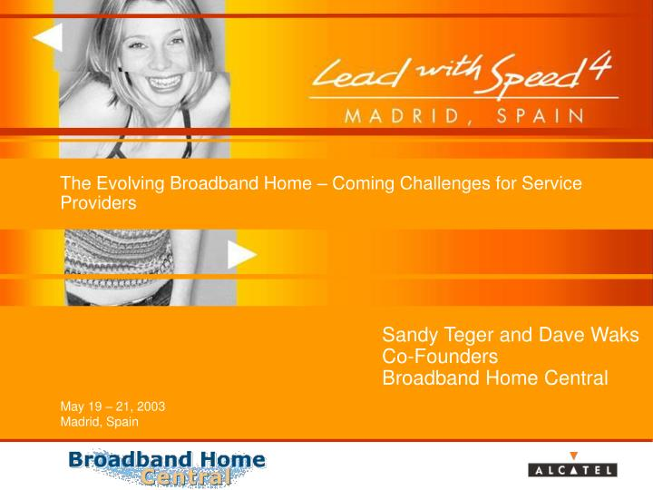 The evolving broadband home coming challenges for service providers