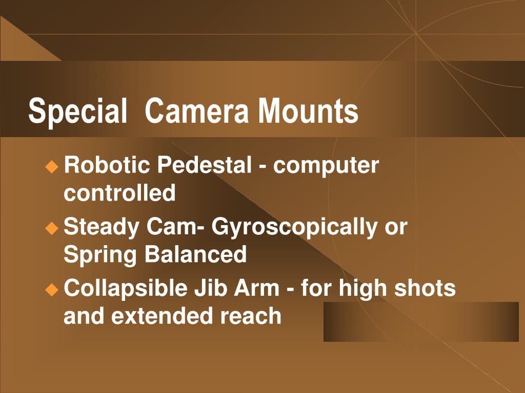 Special  Camera Mounts
