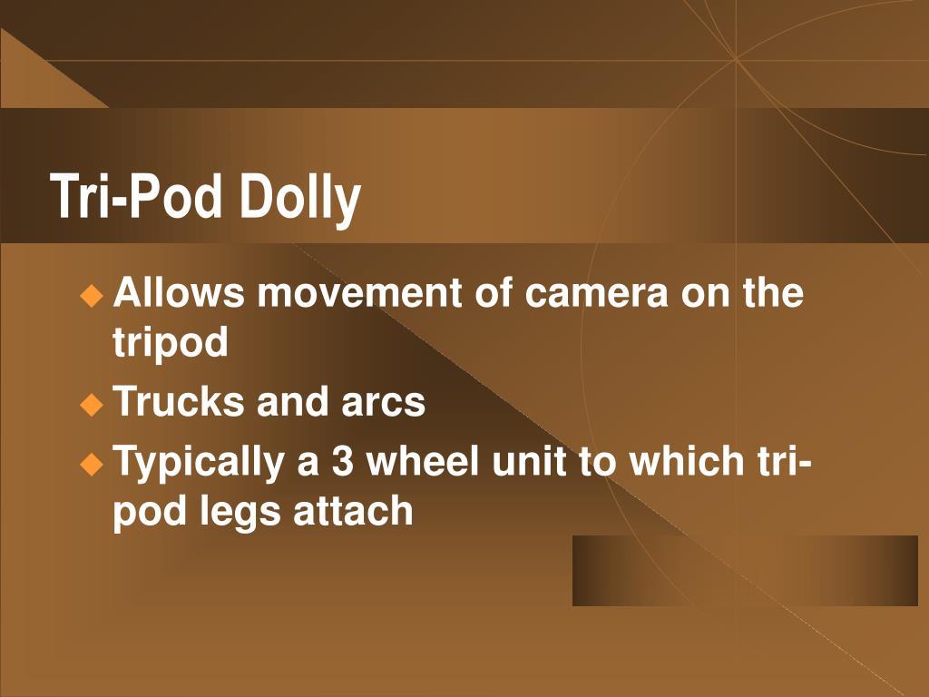 Tri-Pod Dolly