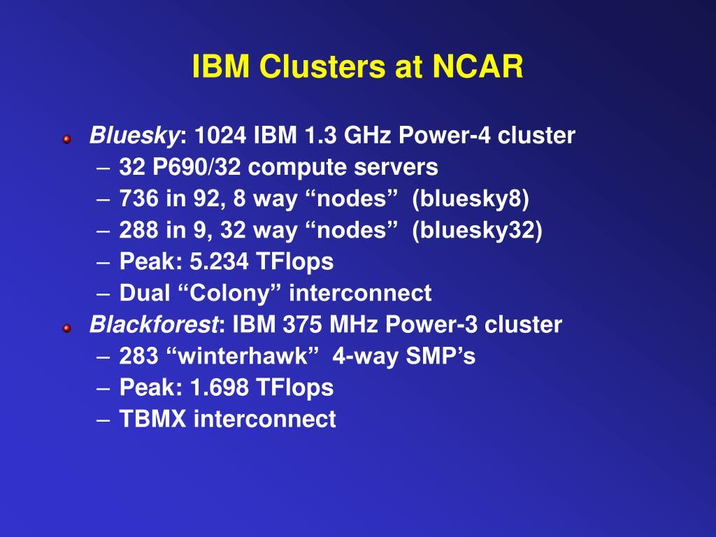 IBM Clusters at NCAR