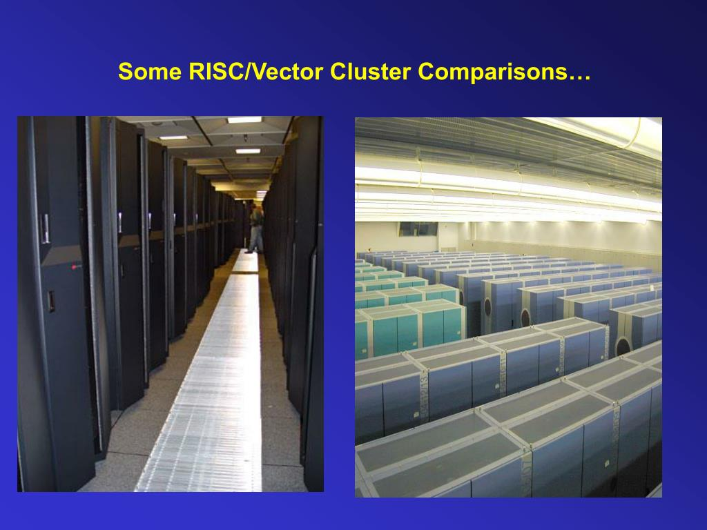 Some RISC/Vector Cluster Comparisons…