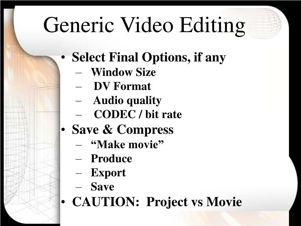 Generic Video Editing