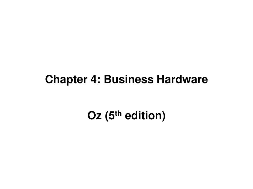 Chapter 4: Business Hardware