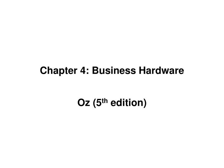 Chapter 4 business hardware