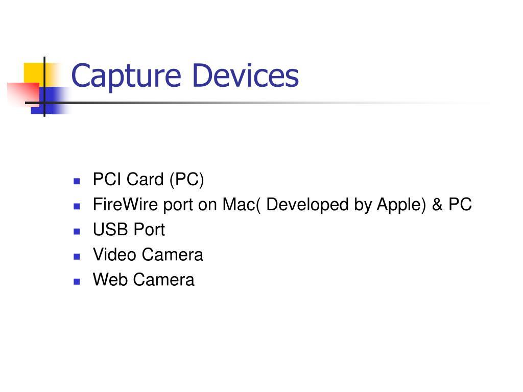 Capture Devices