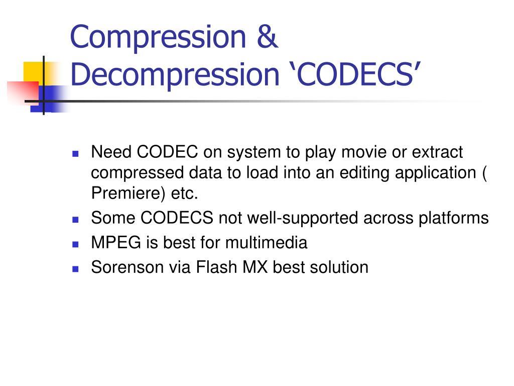 Compression & Decompression 'CODECS'