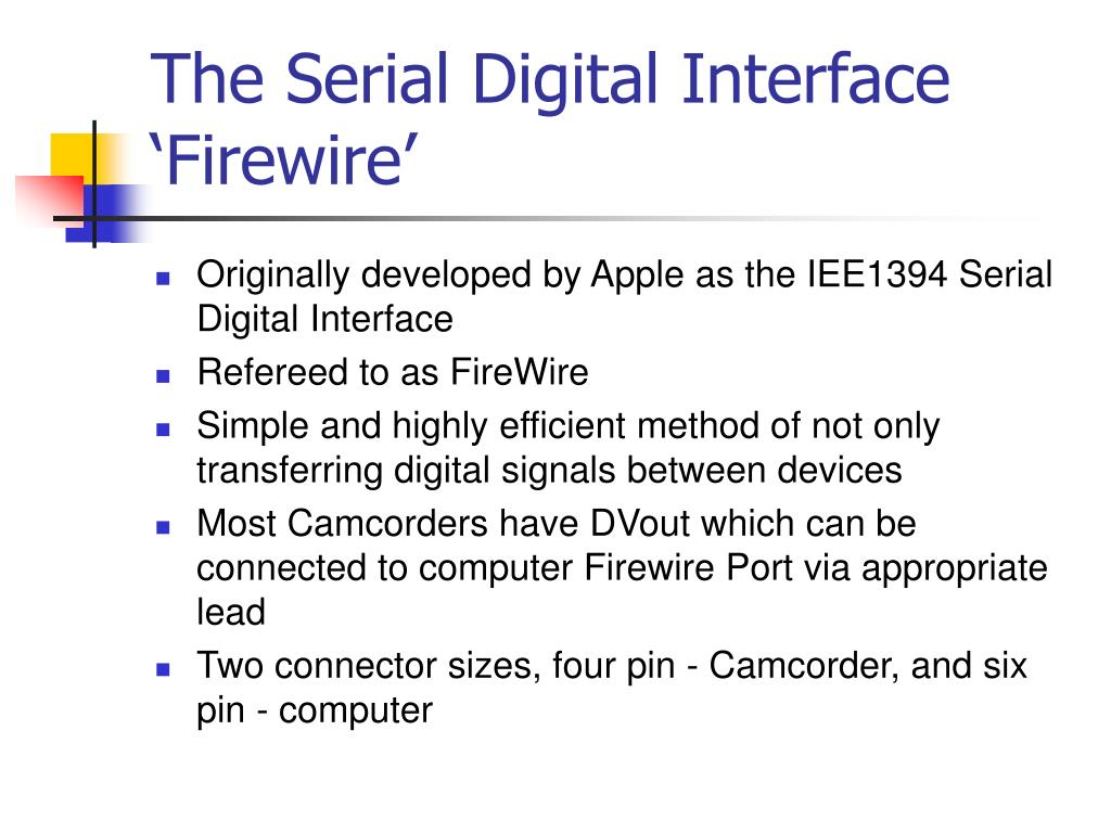 The Serial Digital Interface 'Firewire'