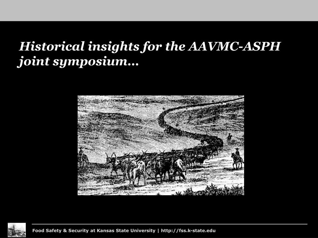 Historical insights for the AAVMC-ASPH joint symposium…