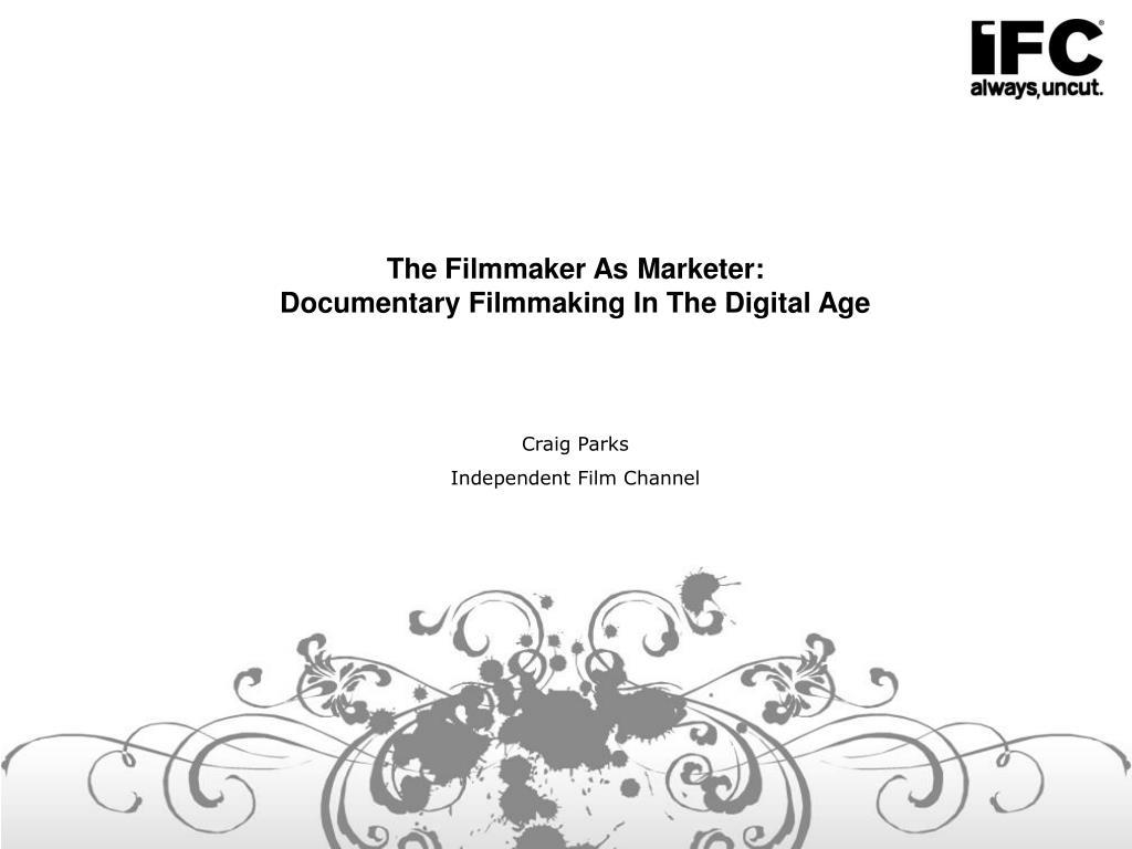 The Filmmaker As Marketer:
