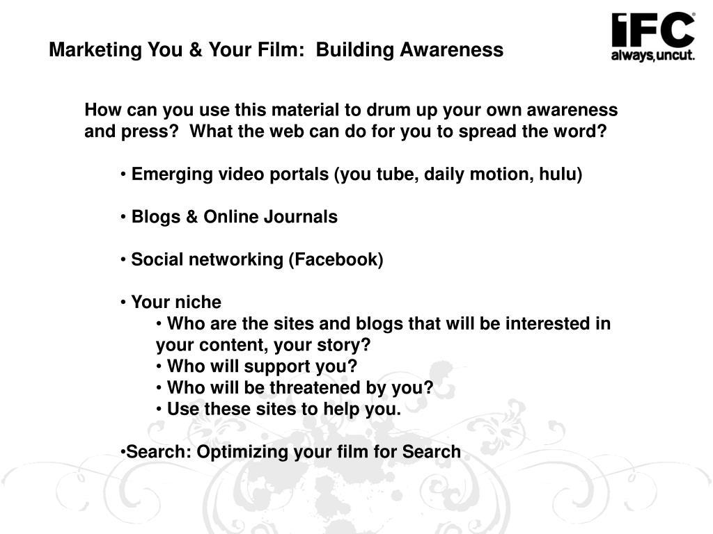 Marketing You & Your Film:  Building Awareness