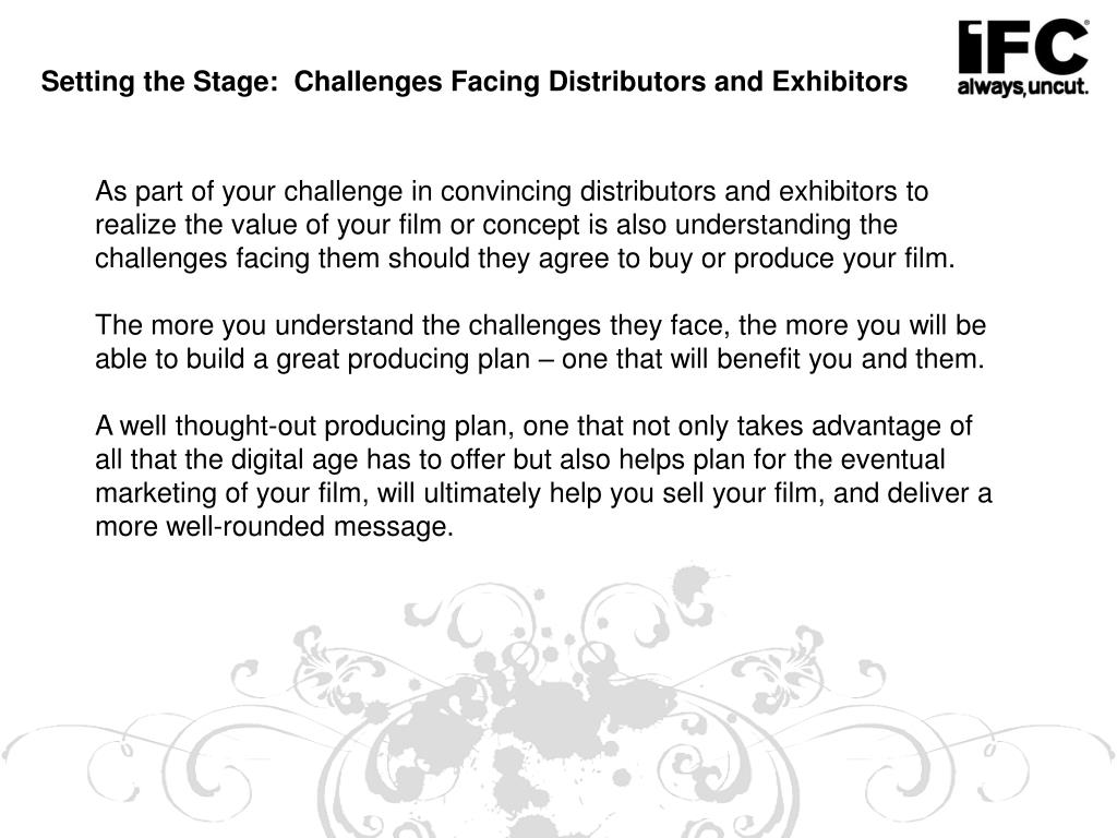 Setting the Stage:  Challenges Facing Distributors and Exhibitors