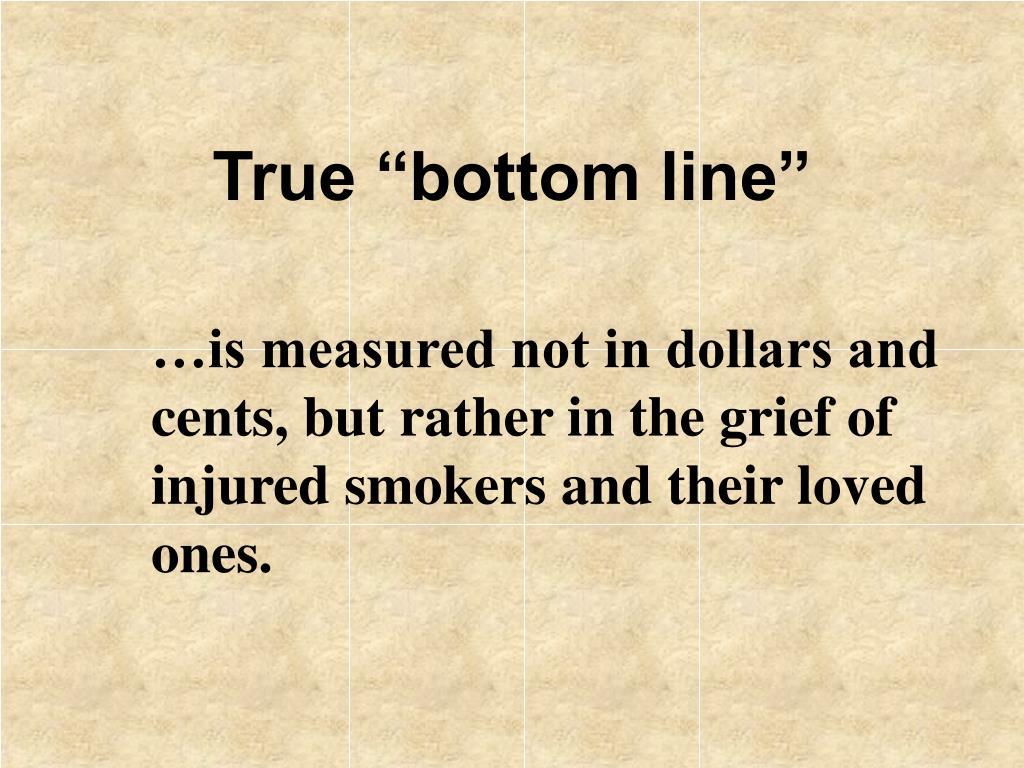 "True ""bottom line"""
