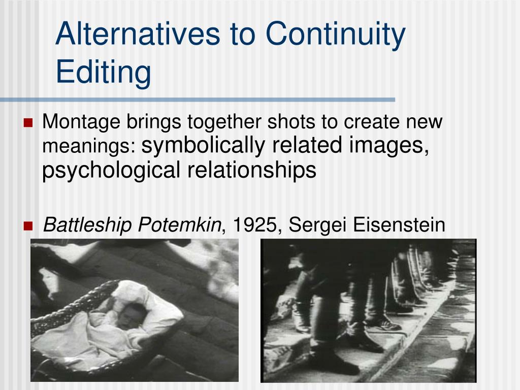 Alternatives to Continuity Editing