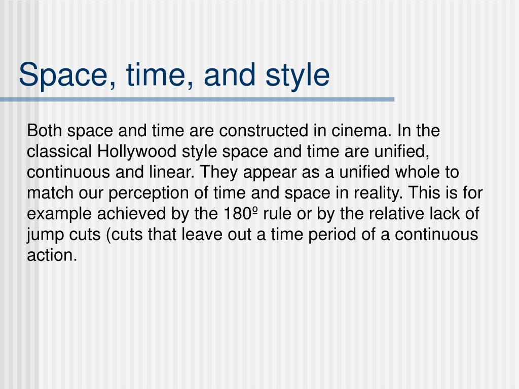 Space, time, and style