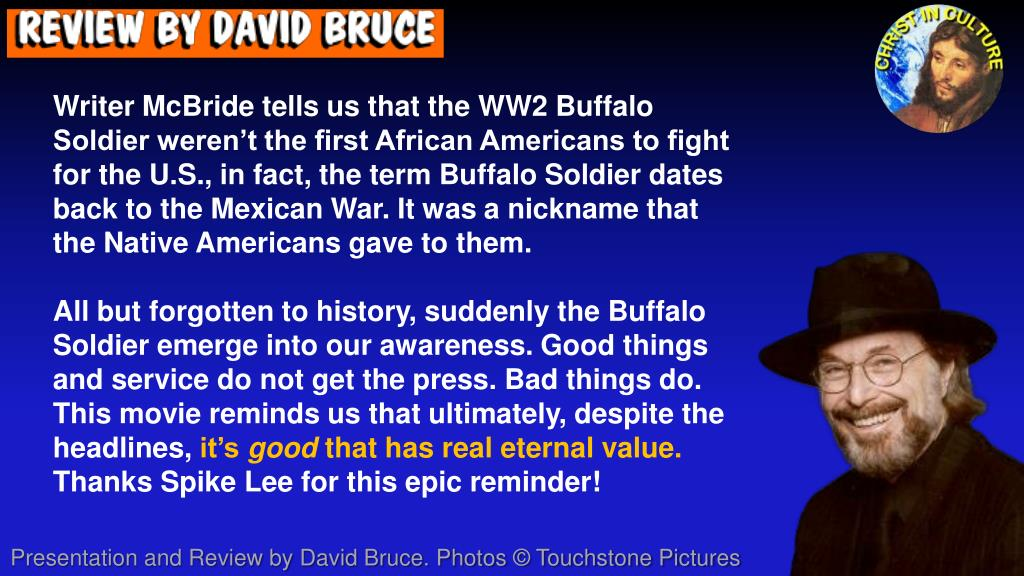 Writer McBride tells us that the WW2 Buffalo Soldier weren't the first African Americans to fight for the U.S., in fact, the term Buffalo Soldier dates back to the Mexican War. It was a nickname that the Native Americans gave to them.