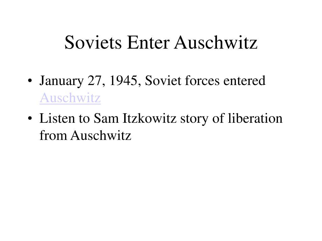 Soviets Enter Auschwitz