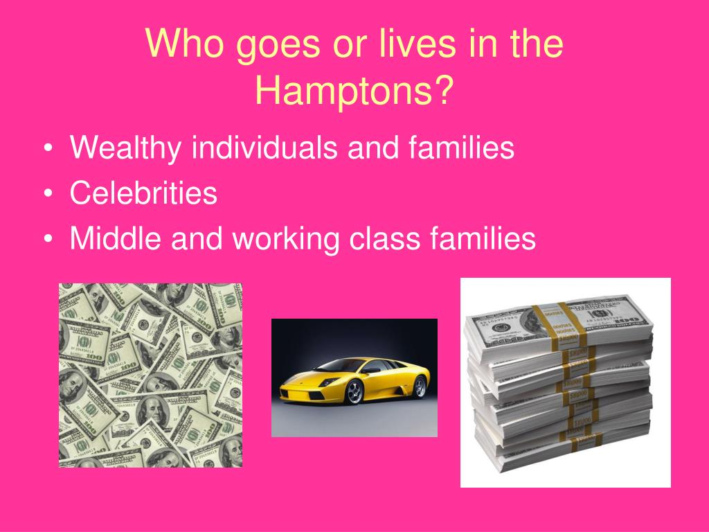 Who goes or lives in the Hamptons?