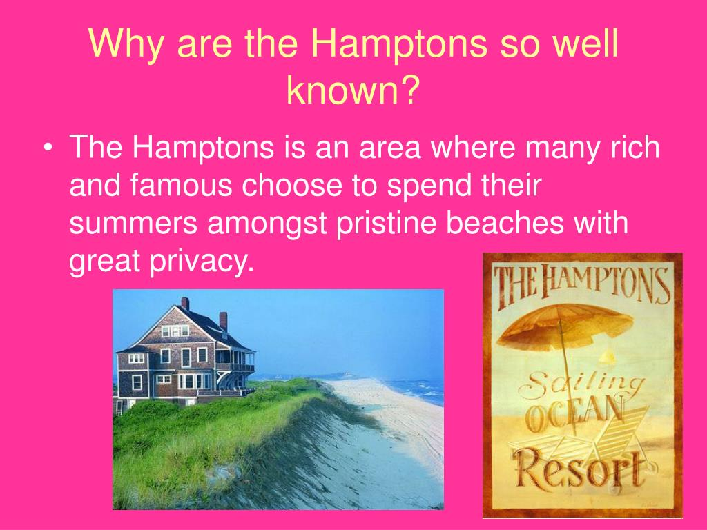 Why are the Hamptons so well known?