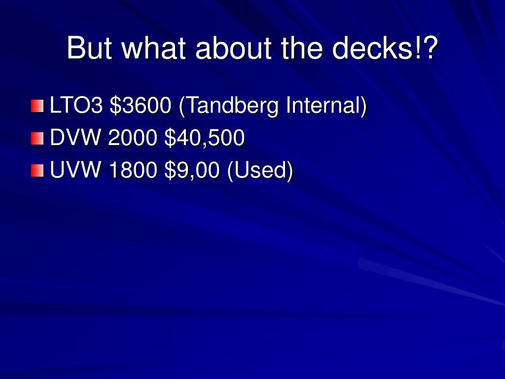 But what about the decks!?