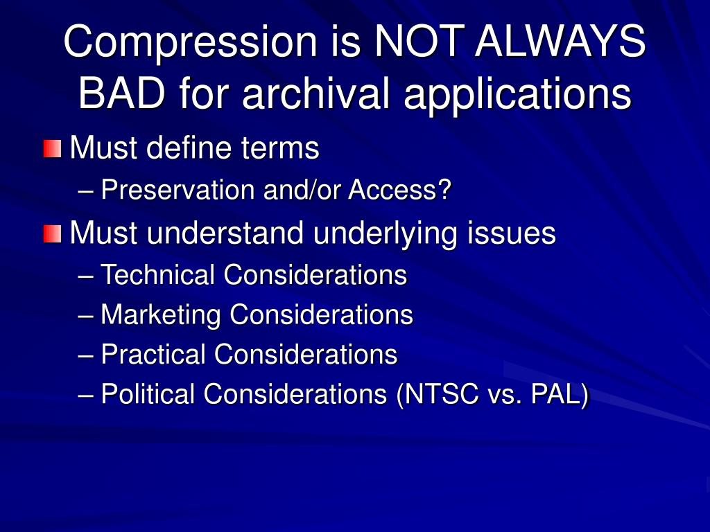 Compression is NOT ALWAYS BAD for archival applications