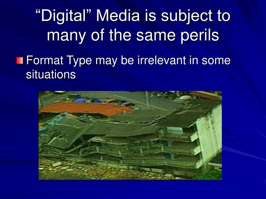 """""""Digital"""" Media is subject to many of the same perils"""
