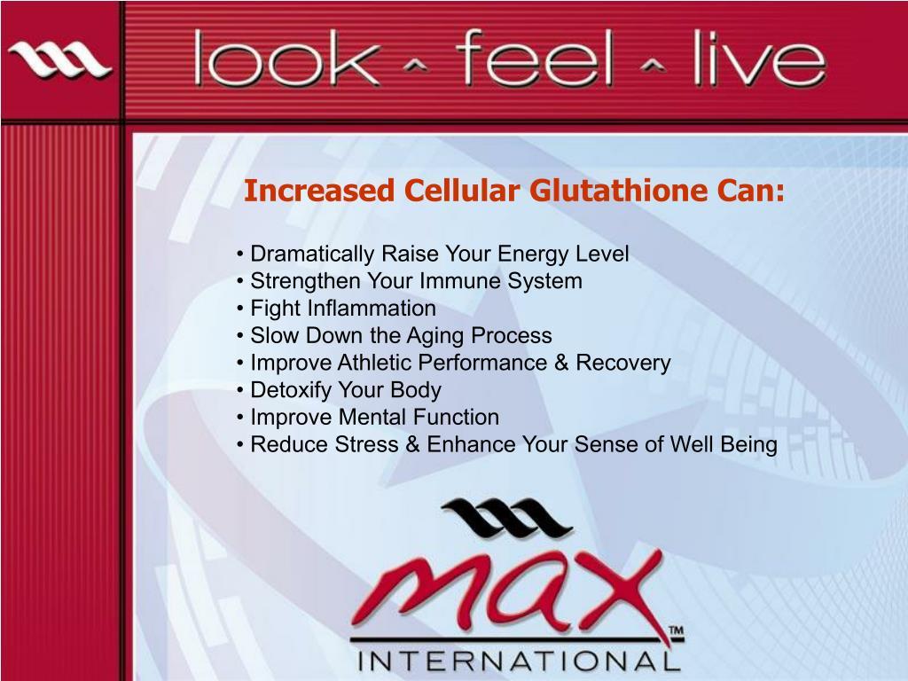 Increased Cellular Glutathione Can: