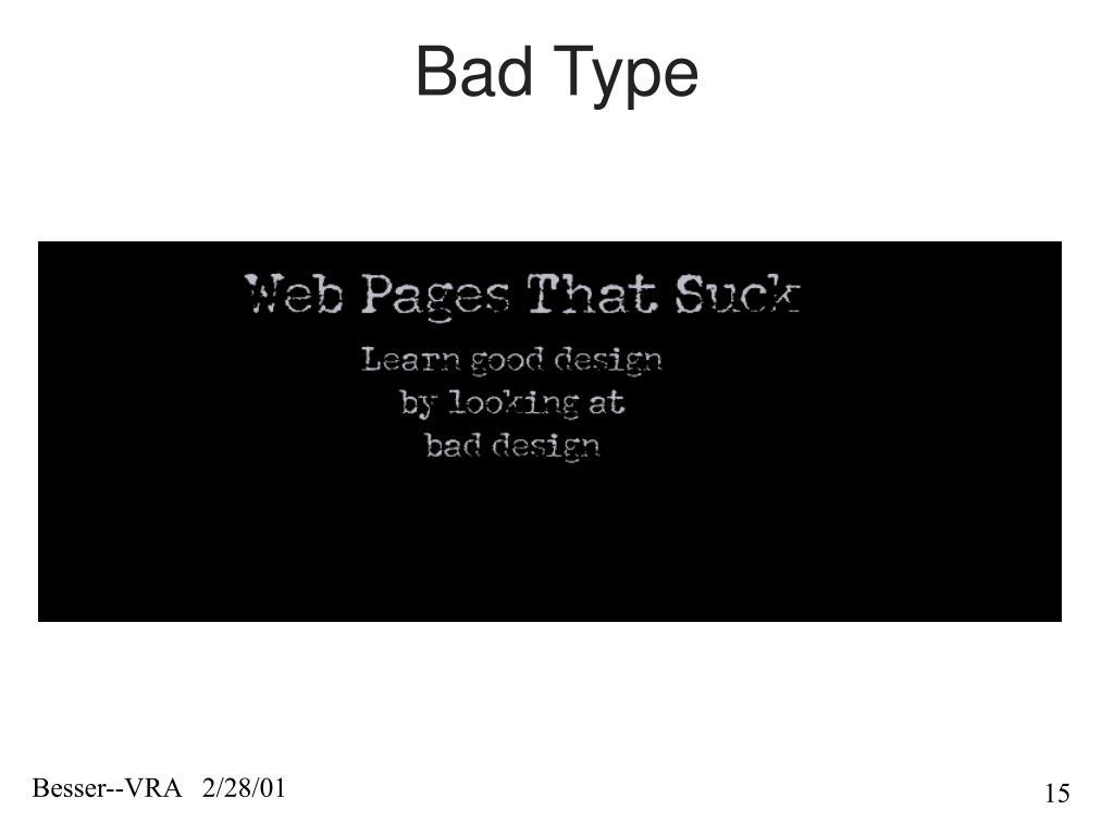 Bad Type