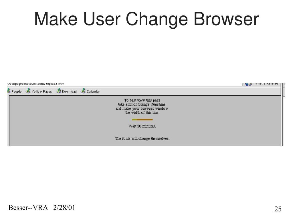 Make User Change Browser