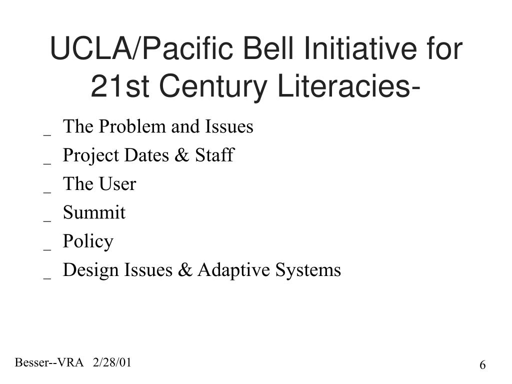 UCLA/Pacific Bell Initiative for 21st Century Literacies-