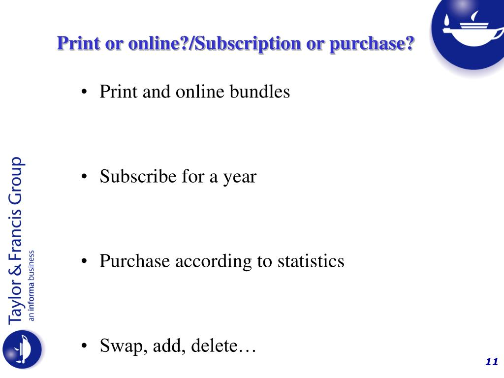 Print or online?/Subscription or purchase?