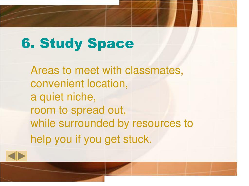 6. Study Space