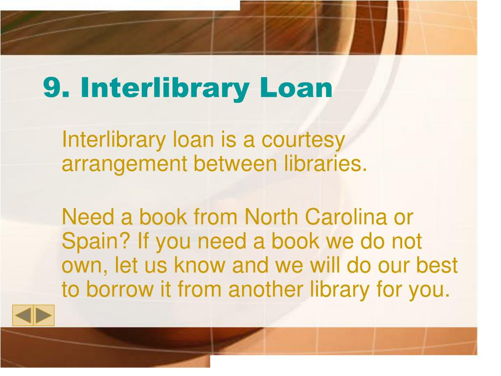 9. Interlibrary Loan