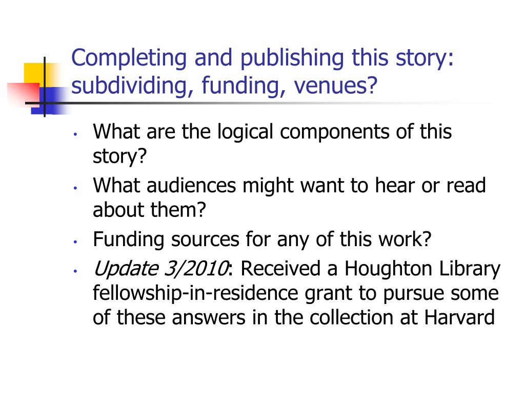 Completing and publishing this story: subdividing, funding, venues?