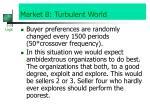 market b turbulent world