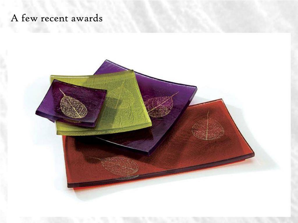 A few recent awards
