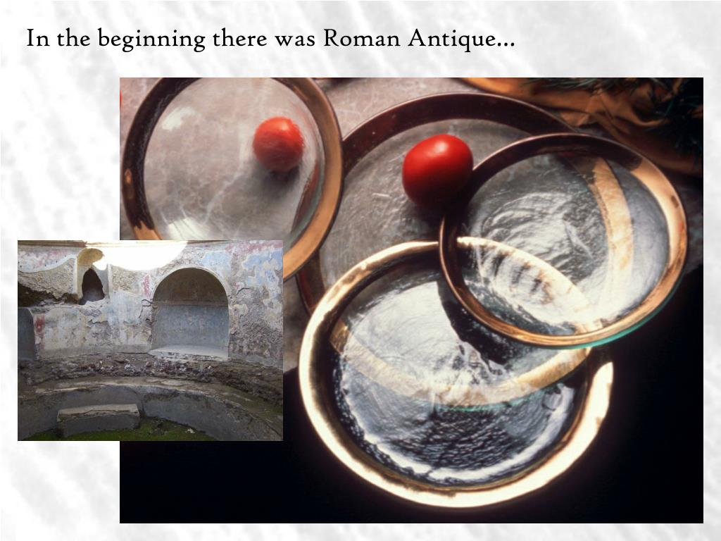 In the beginning there was Roman Antique…