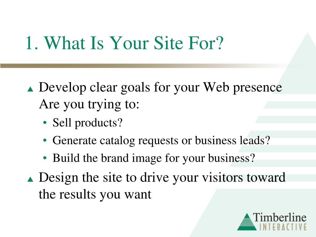 1. What Is Your Site For?