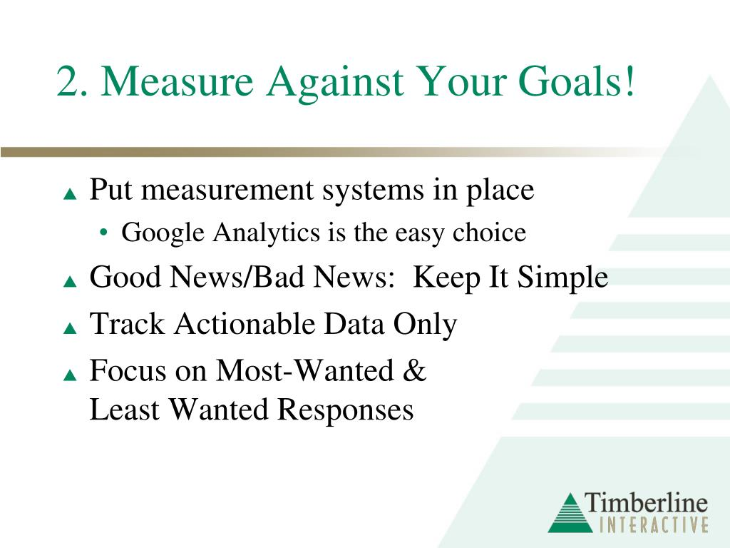 2. Measure Against Your Goals!