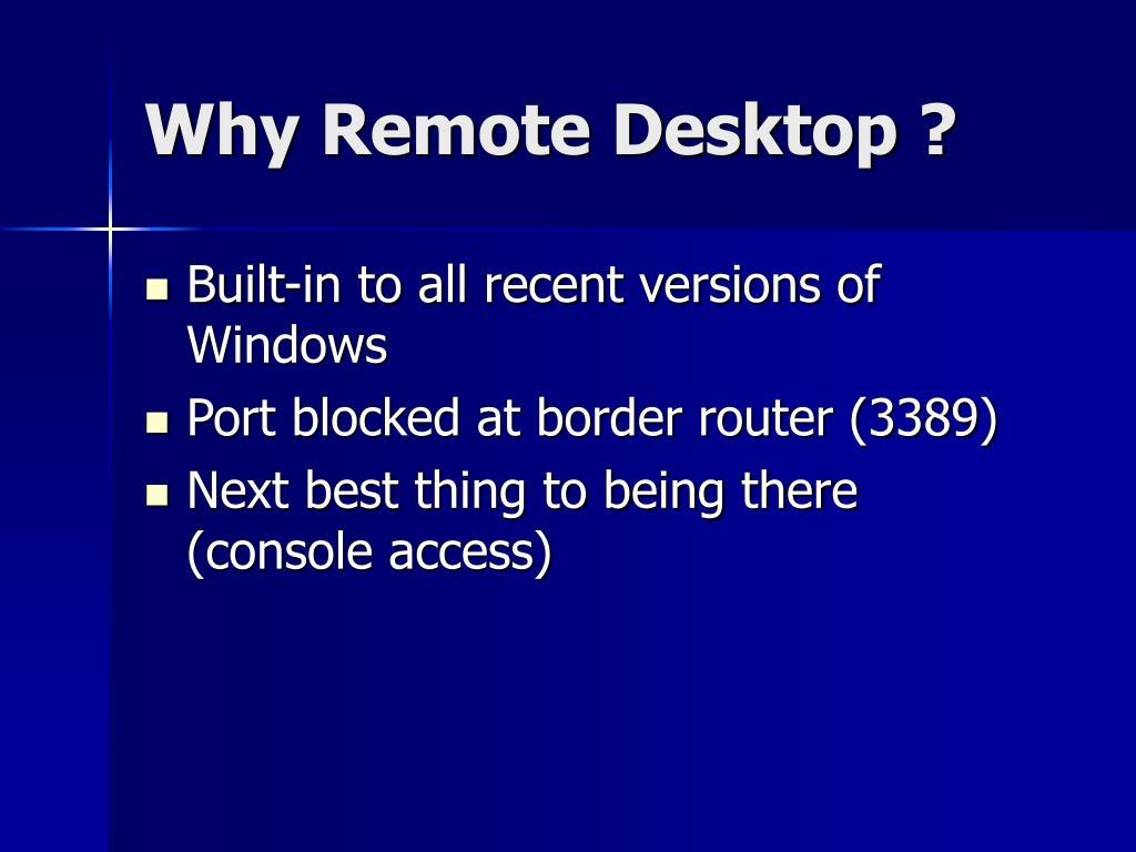 Why Remote Desktop ?