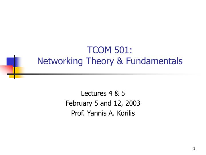 Tcom 501 networking theory fundamentals
