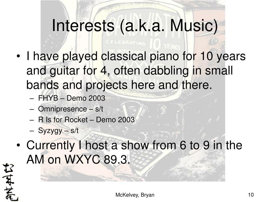 Interests (a.k.a. Music)
