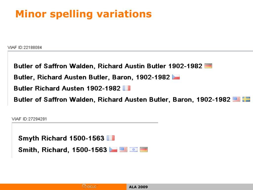 Minor spelling variations