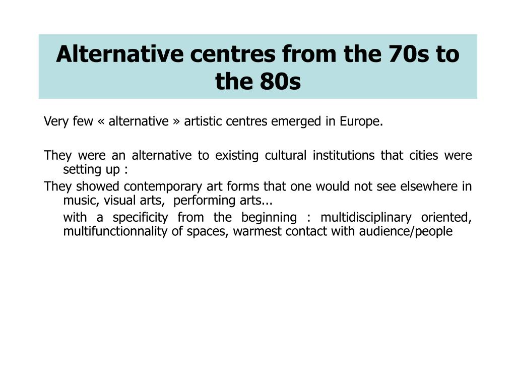 Alternative centres from the 70s to the 80s