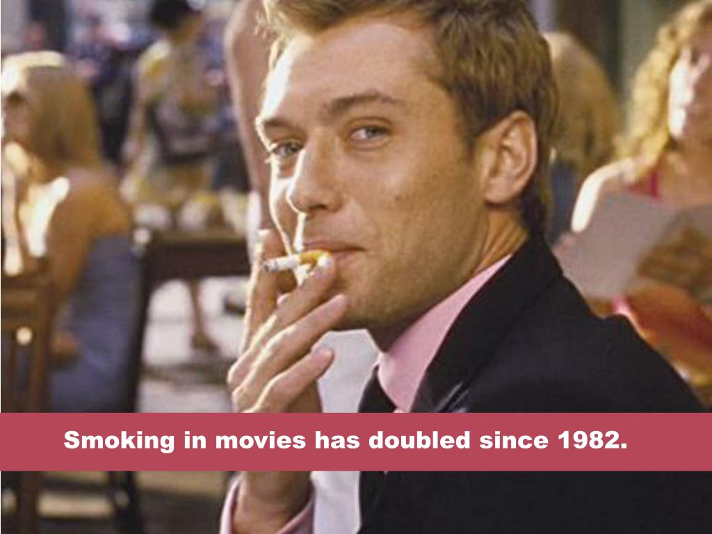 Smoking in movies has doubled since 1982.