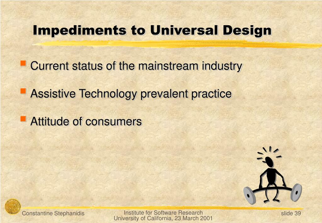 Impediments to Universal Design
