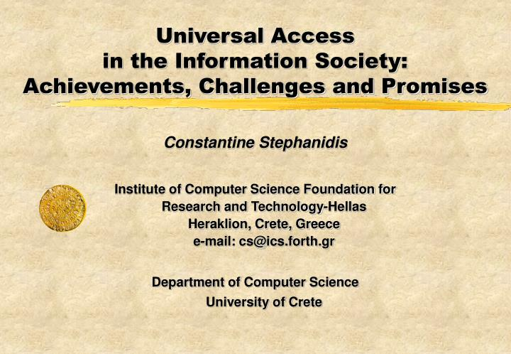 Universal access in the information society achievements challenges and promises